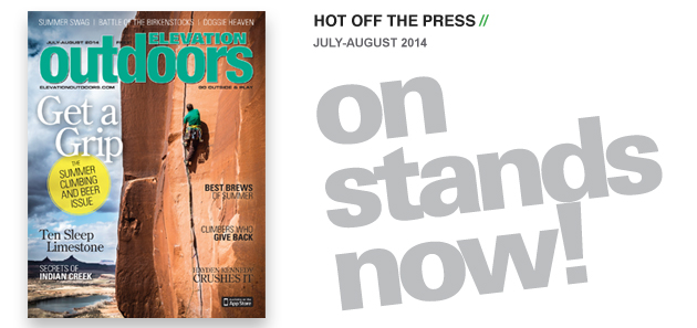 The July-August Issue of Elevation Outdoors is Live and On Newsstands Now!